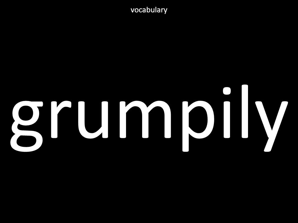 grumpily vocabulary