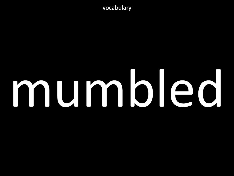 mumbled vocabulary