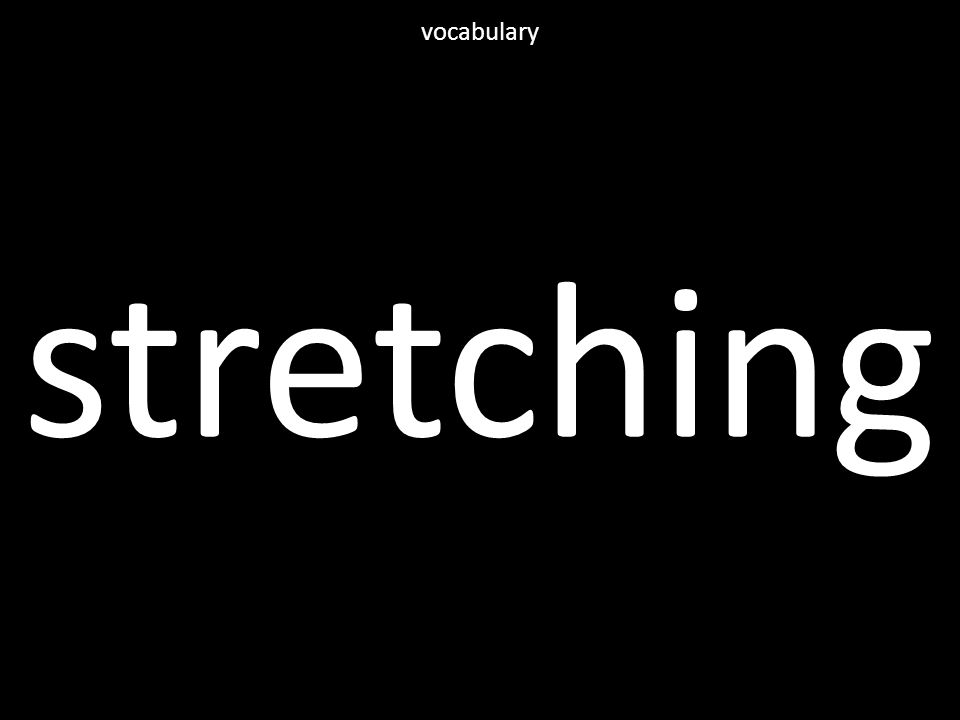 stretching vocabulary