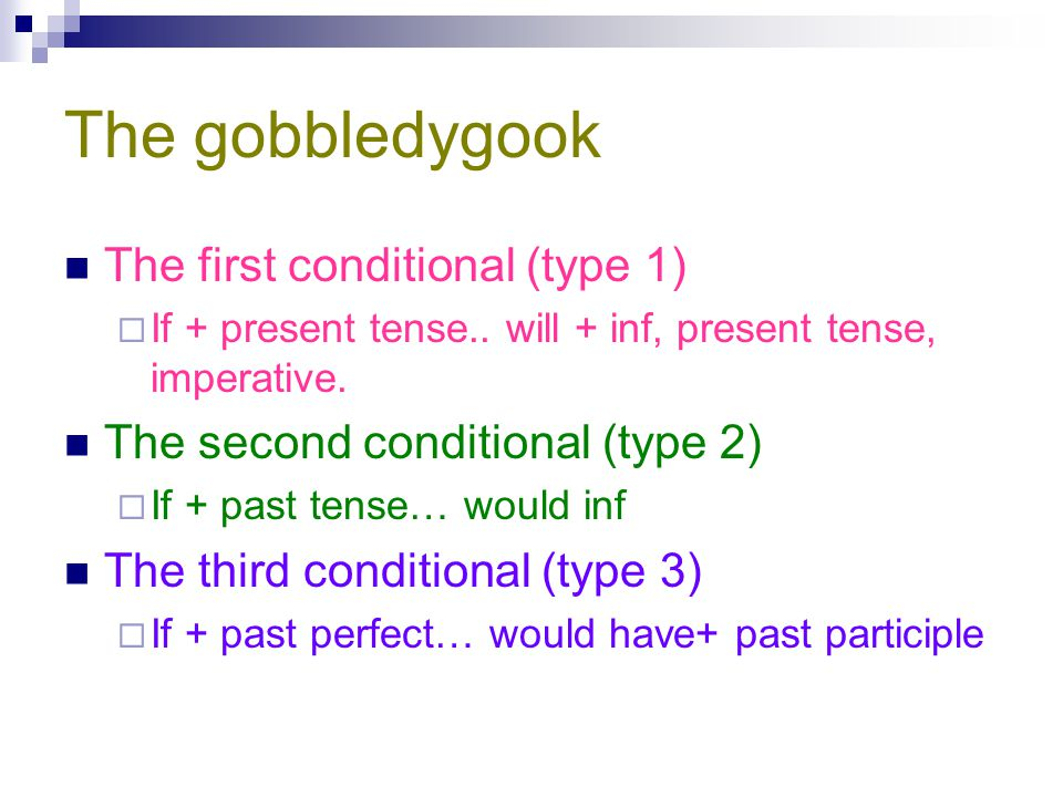 The gobbledygook The first conditional (type 1)