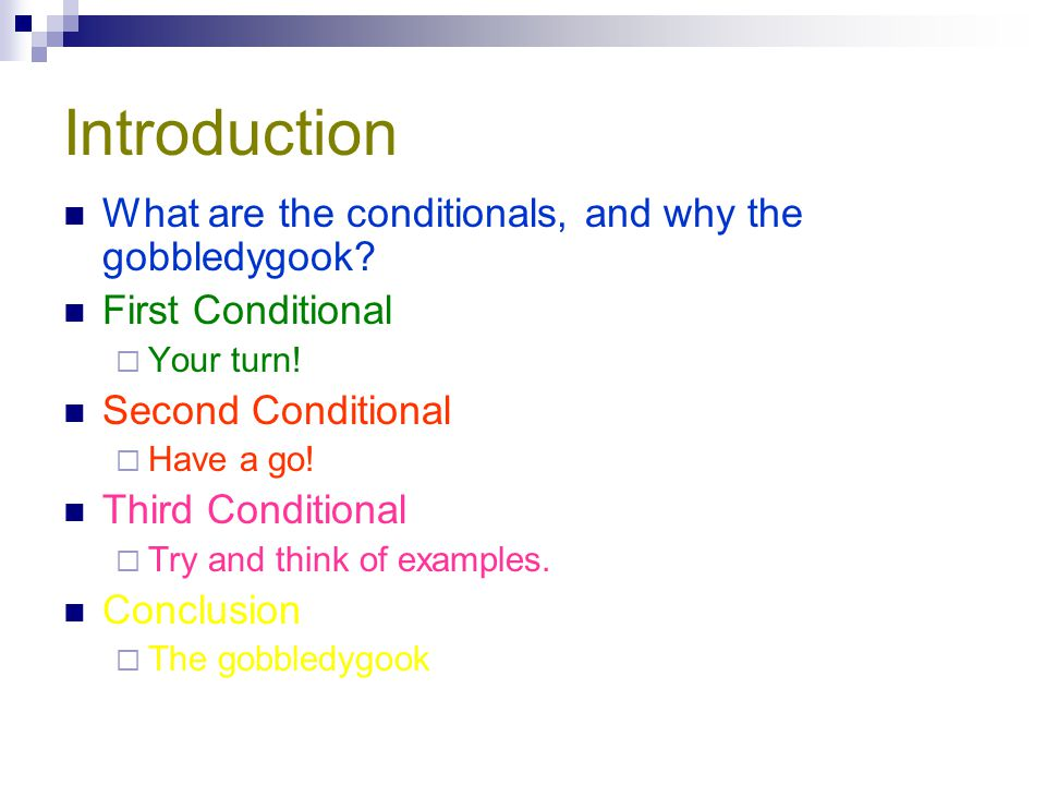 Introduction What are the conditionals, and why the gobbledygook