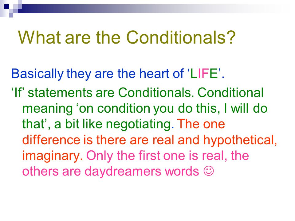 What are the Conditionals