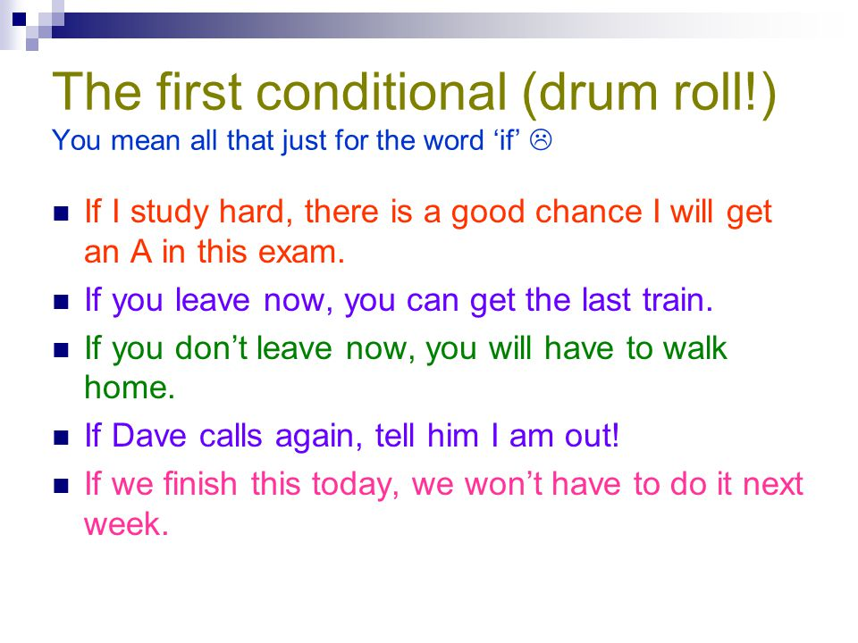 The first conditional (drum roll