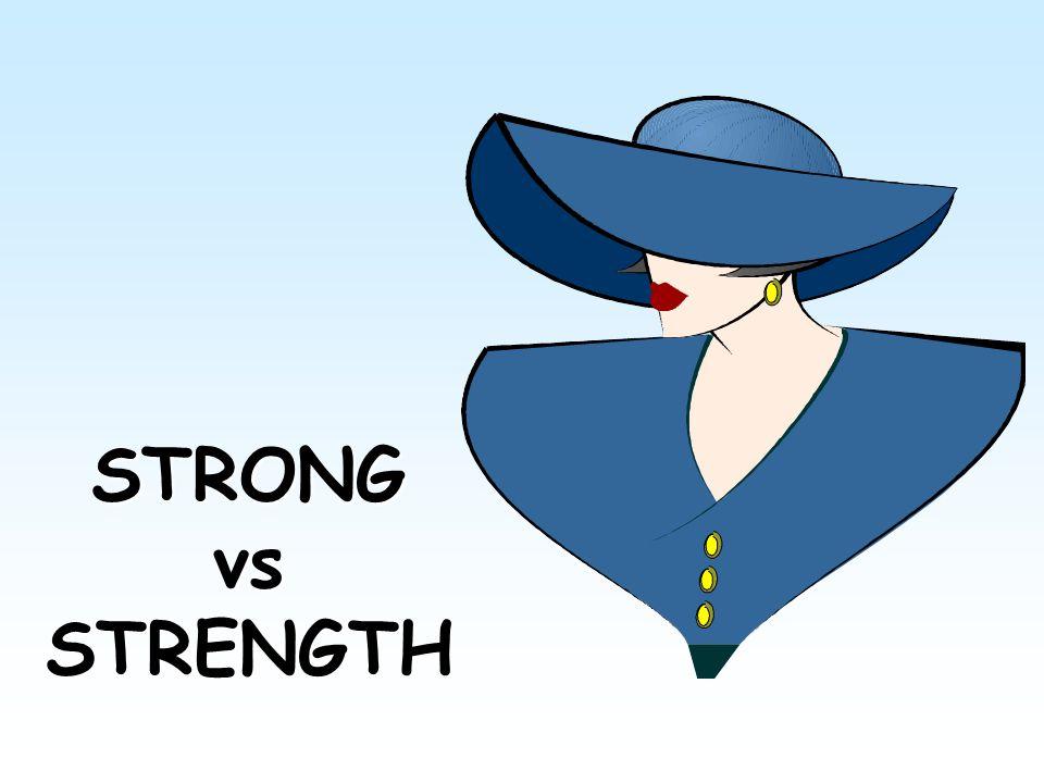 STRONG vs STRENGTH