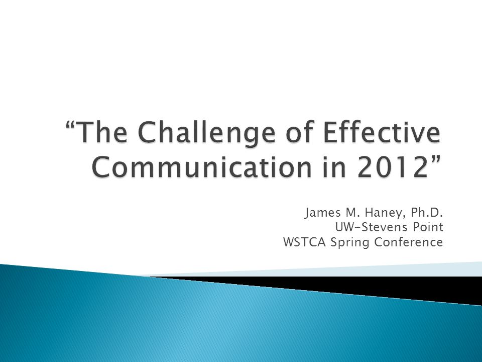 The Challenge of Effective Communication in 2012