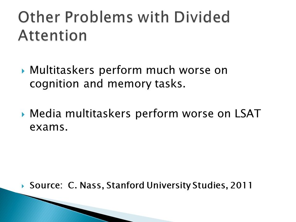Other Problems with Divided Attention