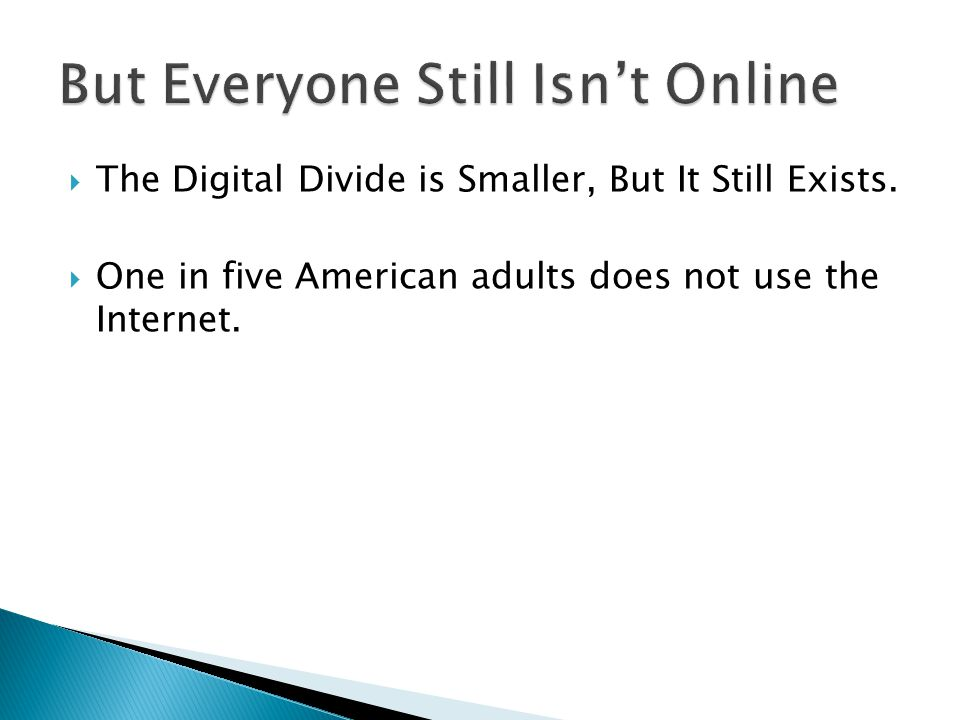 But Everyone Still Isn't Online