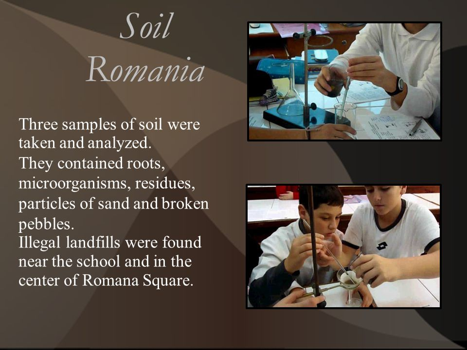 Soil Romania Three samples of soil were taken and analyzed.