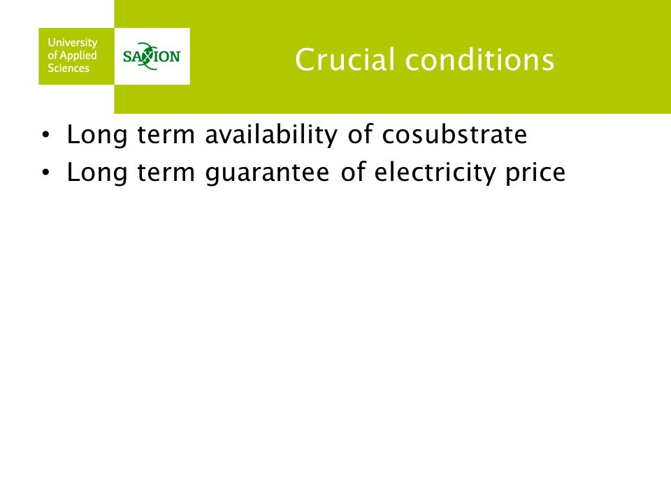 Crucial conditions Long term availability of cosubstrate