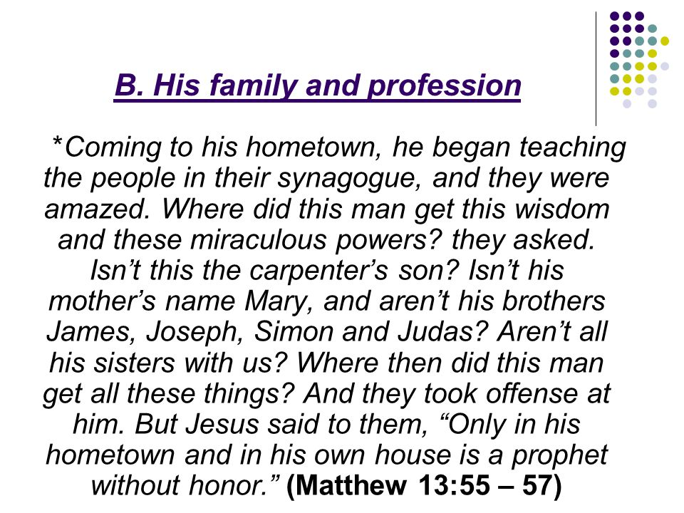 B. His family and profession