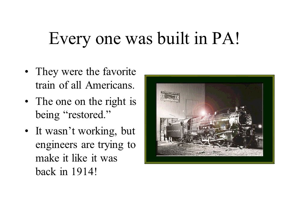 Every one was built in PA!