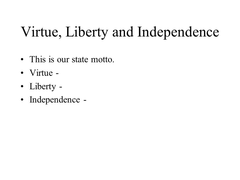 Virtue, Liberty and Independence