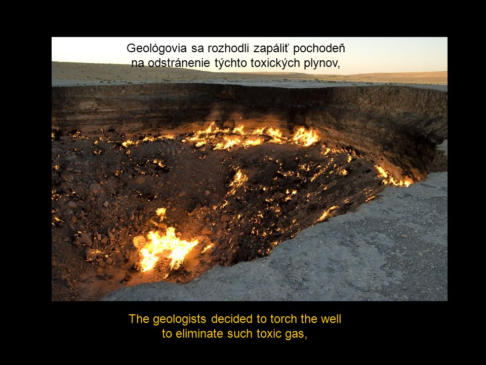 The geologists decided to torch the well to eliminate such toxic gas,