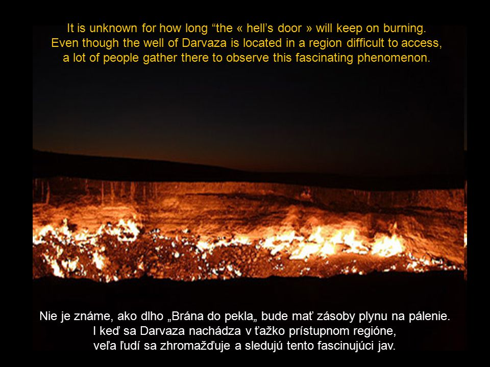 It is unknown for how long the « hell's door » will keep on burning.