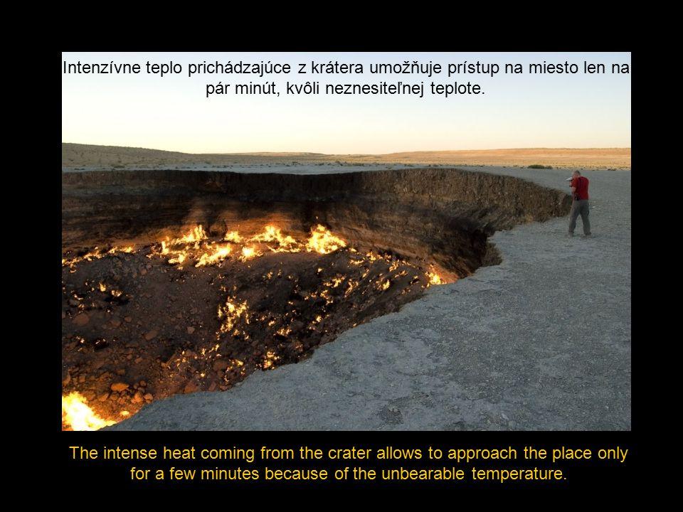 Intenzívne teplo prichádzajúce z krátera umožňuje prístup na miesto len na pár minút, kvôli neznesiteľnej teplote.