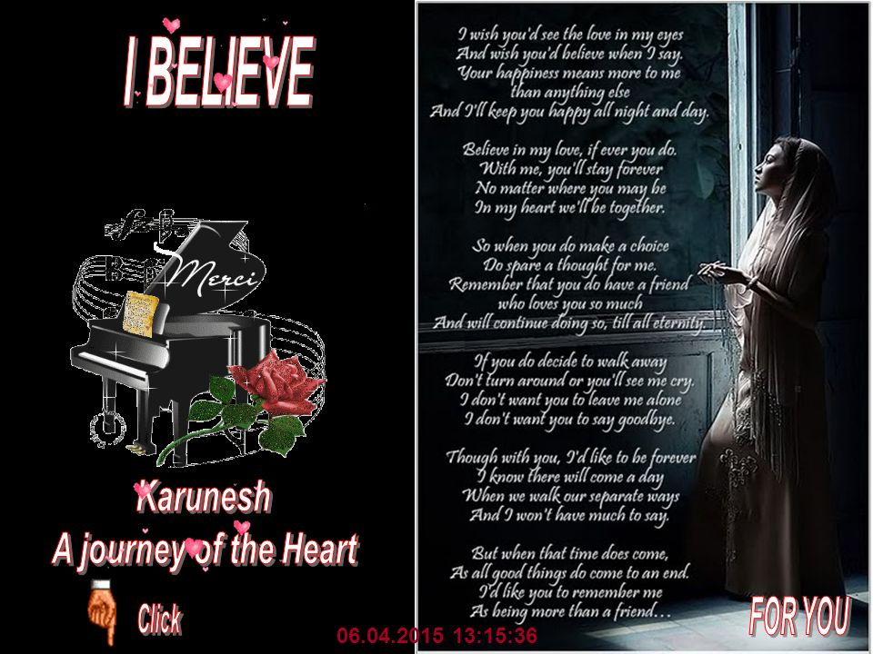 I BELIEVE Karunesh A journey of the Heart FOR YOU 09.04.2017 17:52:40