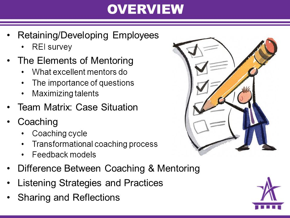 OVERVIEW Retaining/Developing Employees The Elements of Mentoring