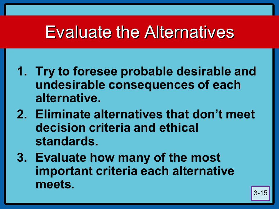 Evaluate the Alternatives