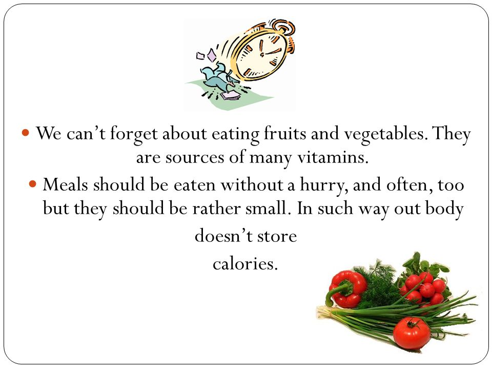 We can't forget about eating fruits and vegetables