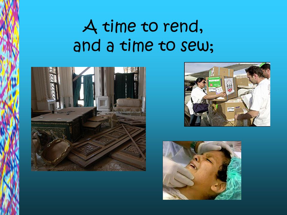 A time to rend, and a time to sew;