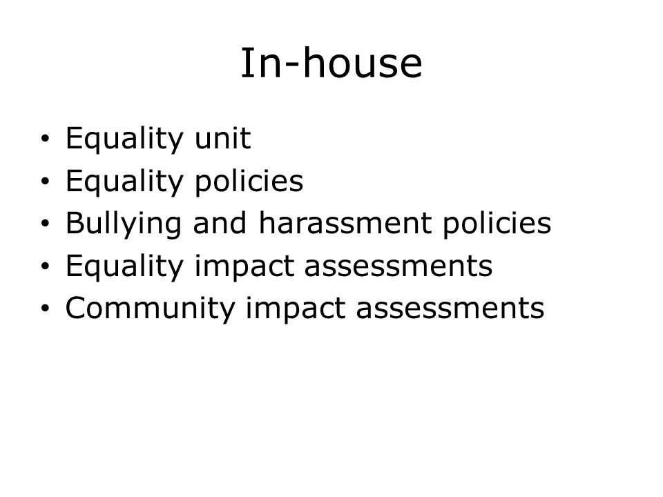 In-house Equality unit Equality policies