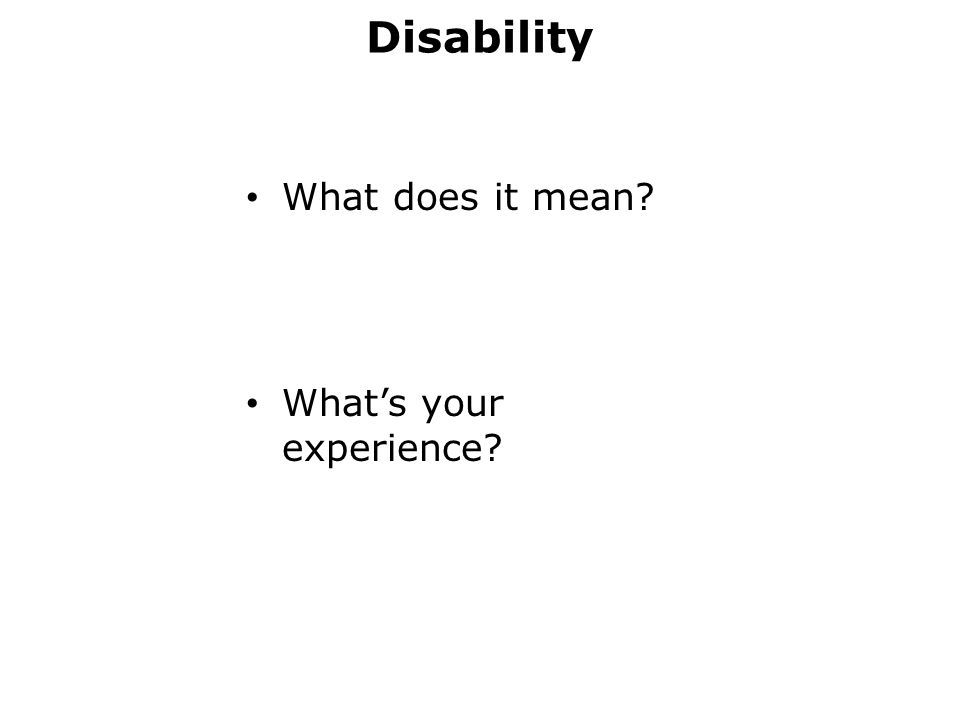 Disability What does it mean What's your experience