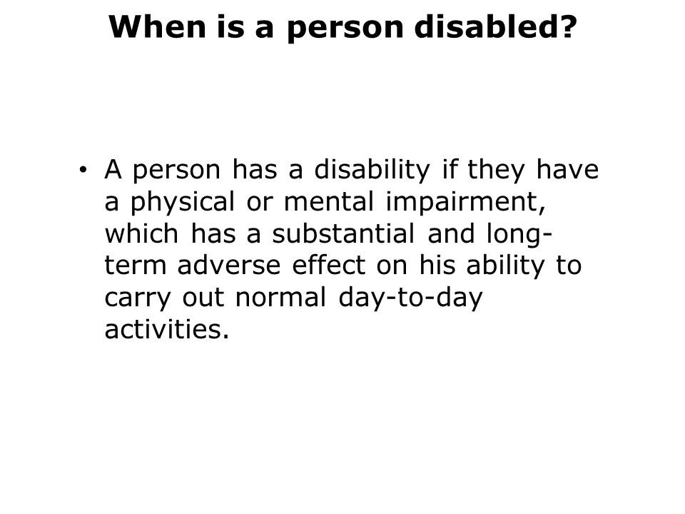 When is a person disabled