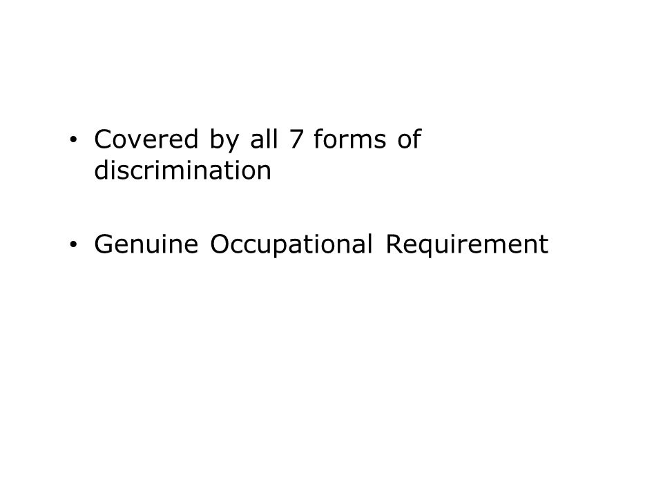 Covered by all 7 forms of discrimination