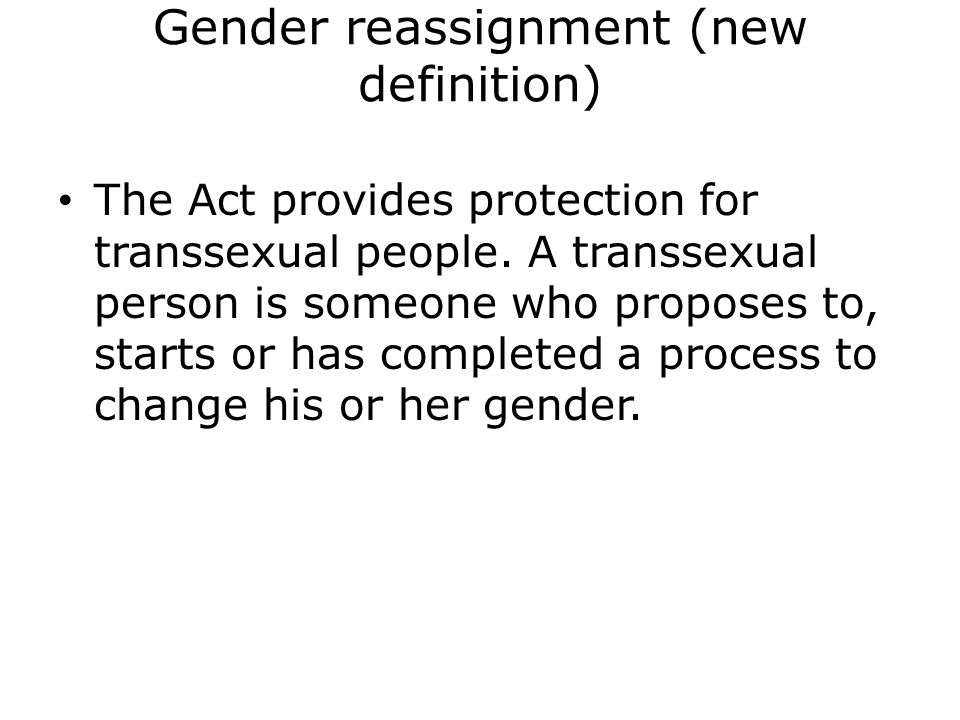 Gender reassignment (new definition)