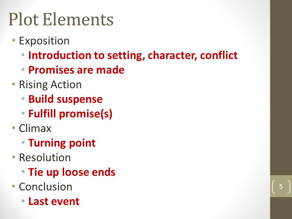 Plot Elements Exposition Introduction to setting, character, conflict