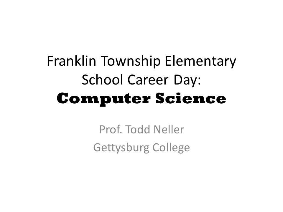 Franklin Township Elementary School Career Day: Computer Science