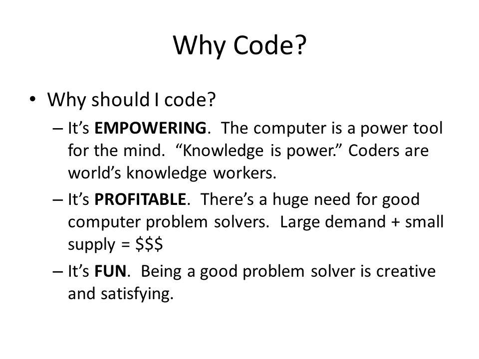 Why Code Why should I code