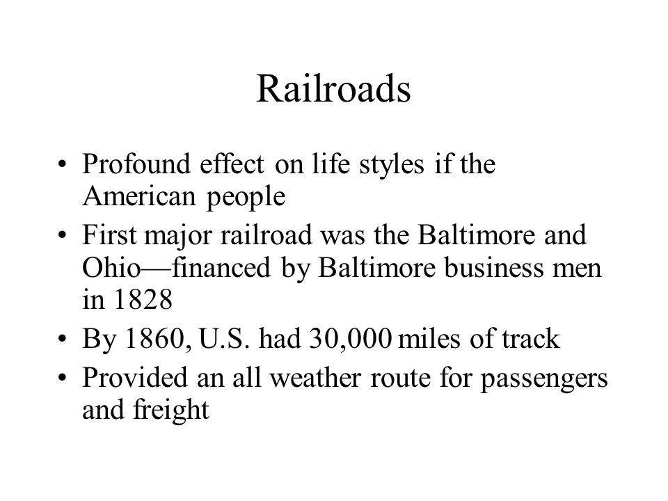Railroads Profound effect on life styles if the American people