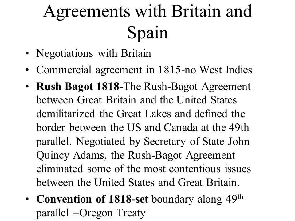 Agreements with Britain and Spain