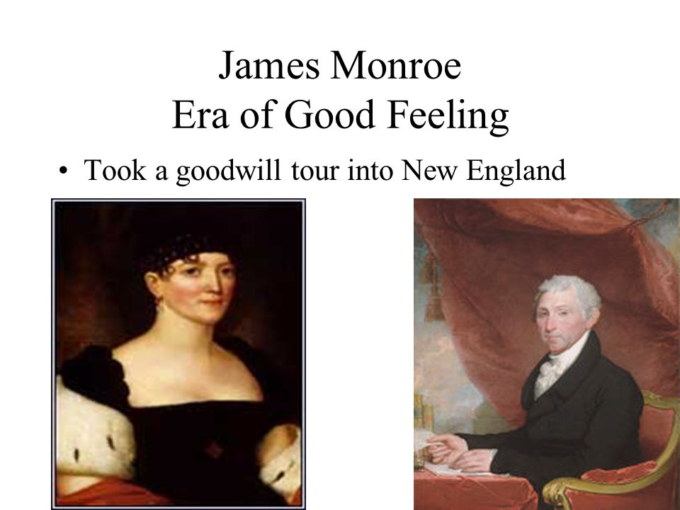 James Monroe Era of Good Feeling