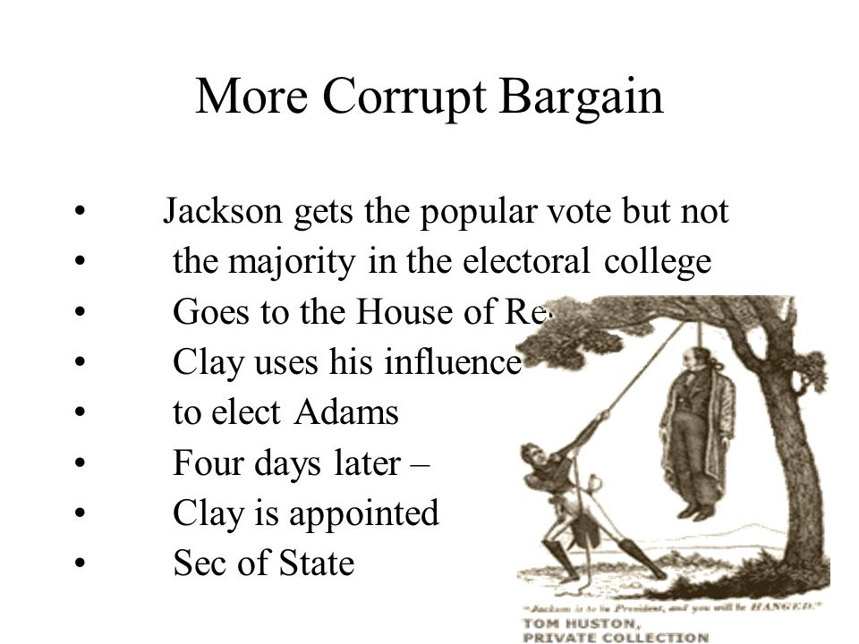 More Corrupt Bargain Jackson gets the popular vote but not