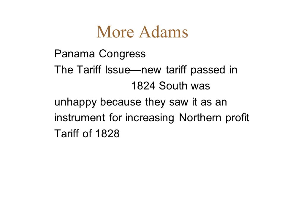 More Adams Panama Congress The Tariff Issue—new tariff passed in