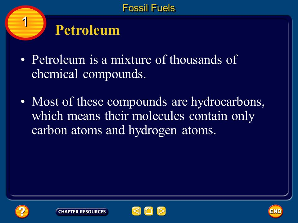 Petroleum 1 Petroleum is a mixture of thousands of chemical compounds.