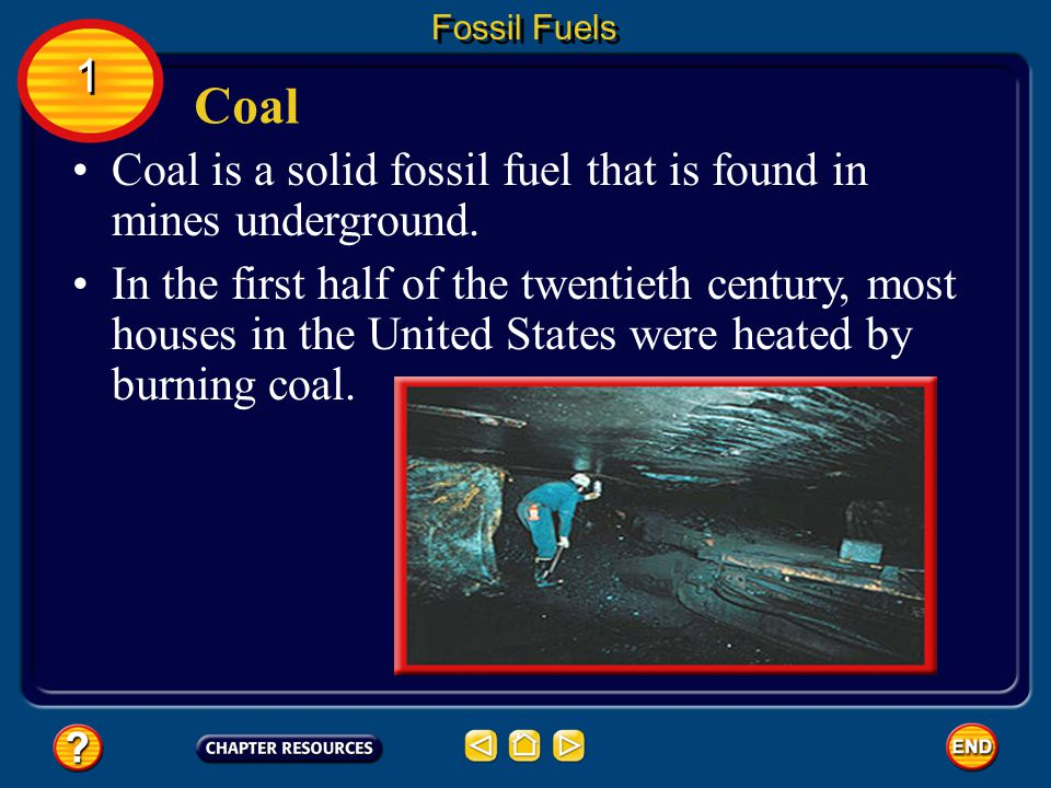 Coal 1 Coal is a solid fossil fuel that is found in mines underground.