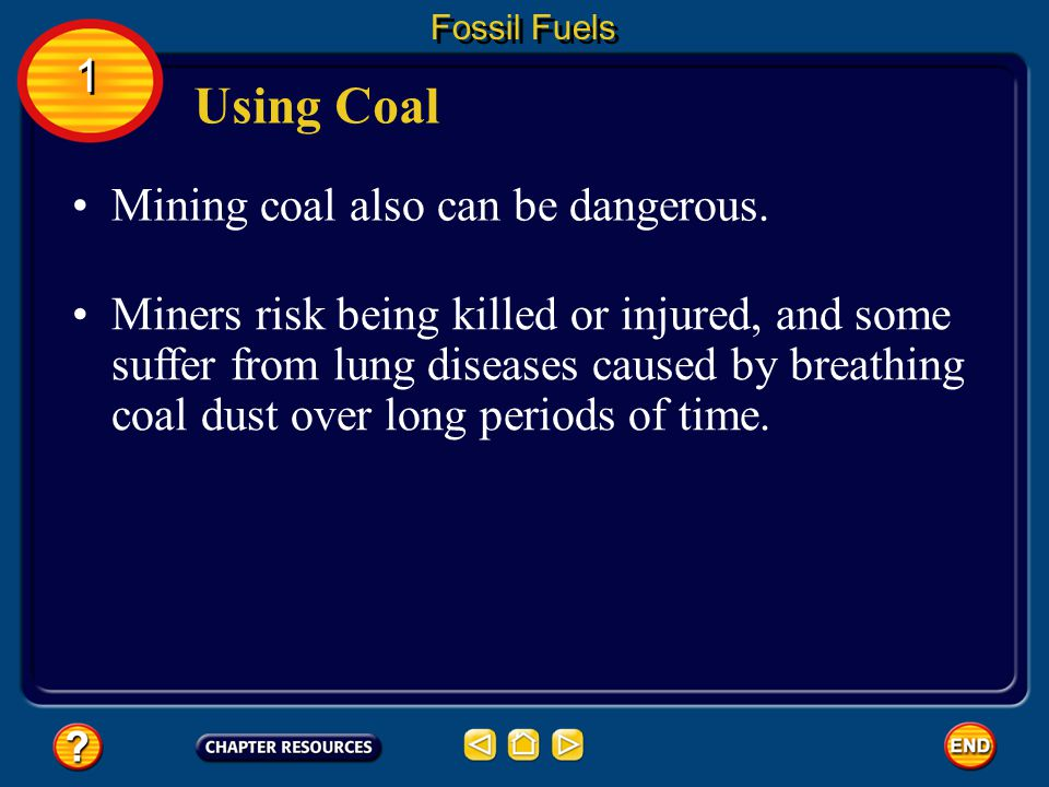 Using Coal 1 Mining coal also can be dangerous.