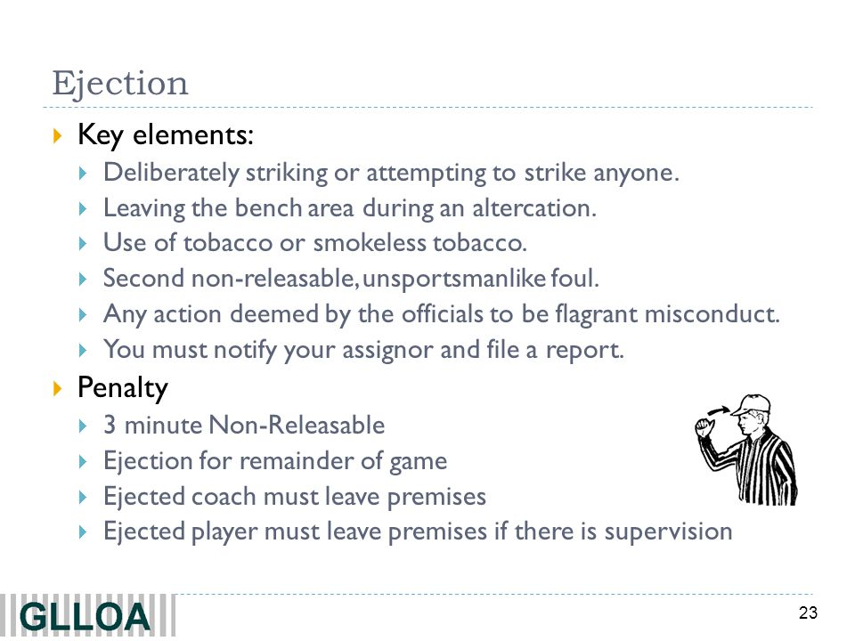 Ejection Key elements: Penalty