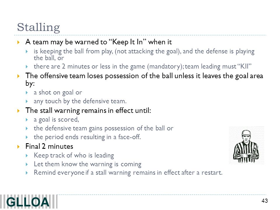 Stalling A team may be warned to Keep It In when it