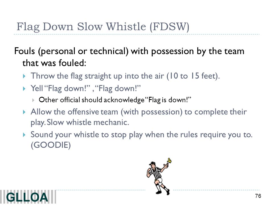 Flag Down Slow Whistle (FDSW)