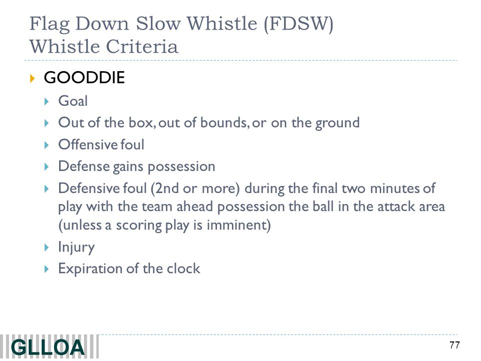 Flag Down Slow Whistle (FDSW) Whistle Criteria