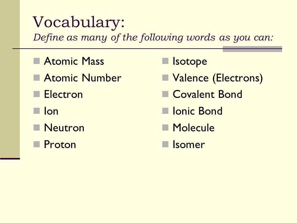 Vocabulary: Define as many of the following words as you can: