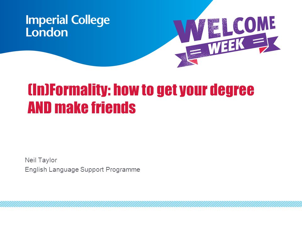 (In)Formality: how to get your degree AND make friends