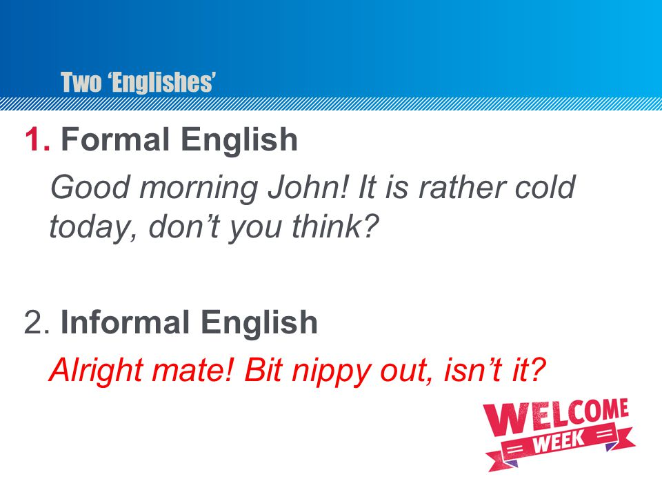Good morning John! It is rather cold today, don't you think
