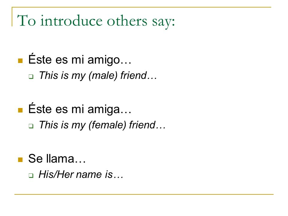 To introduce others say: