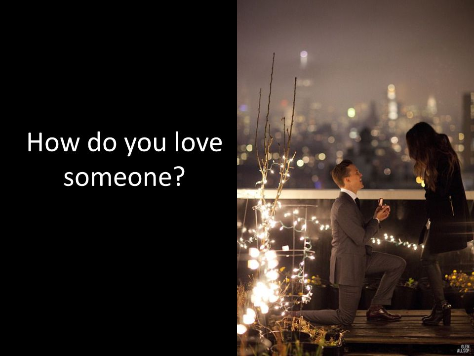 How do you love someone