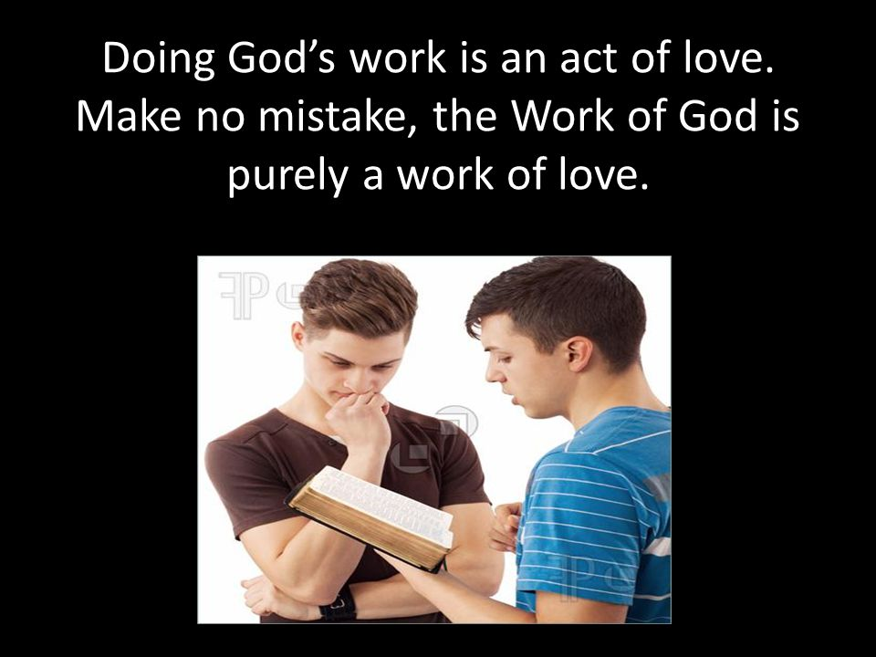 Doing God's work is an act of love
